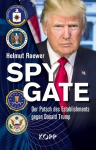 """Spygate: Der Putsch des Establishments gegen Donald Trump"""